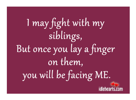 I-may-fight-with-my-siblings-